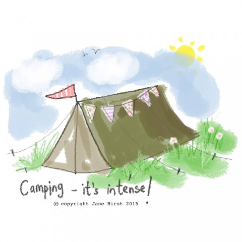Camping - it's intense!