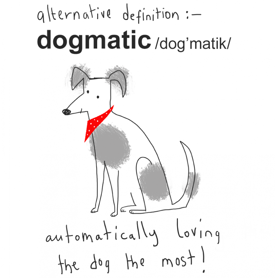 Dogmatic!